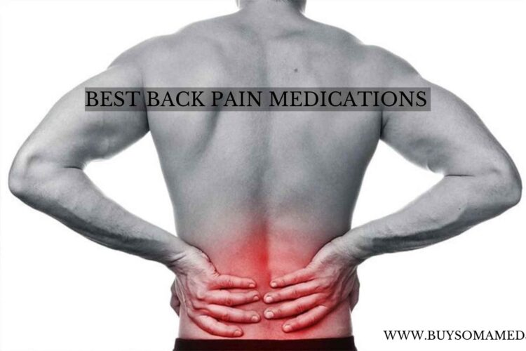 BEST BACK PAIN MEDICATIONS
