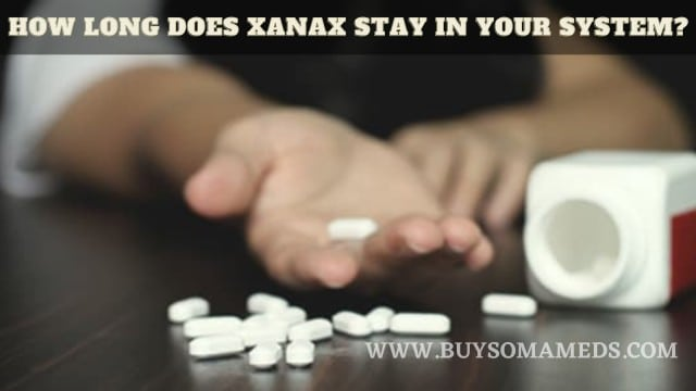 How Long Does Xanax Stay in Your System