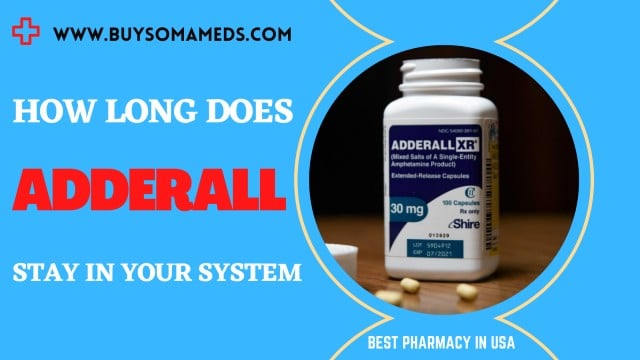 How long does Adderall stay in your System? | Buy Soma Meds